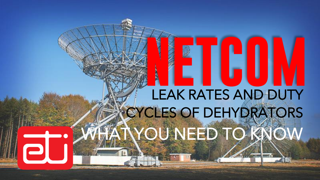 LEAK RATES AND DUTY CYCLES OF DEHYDRATORS – WHAT YOU NEED TO KNOW