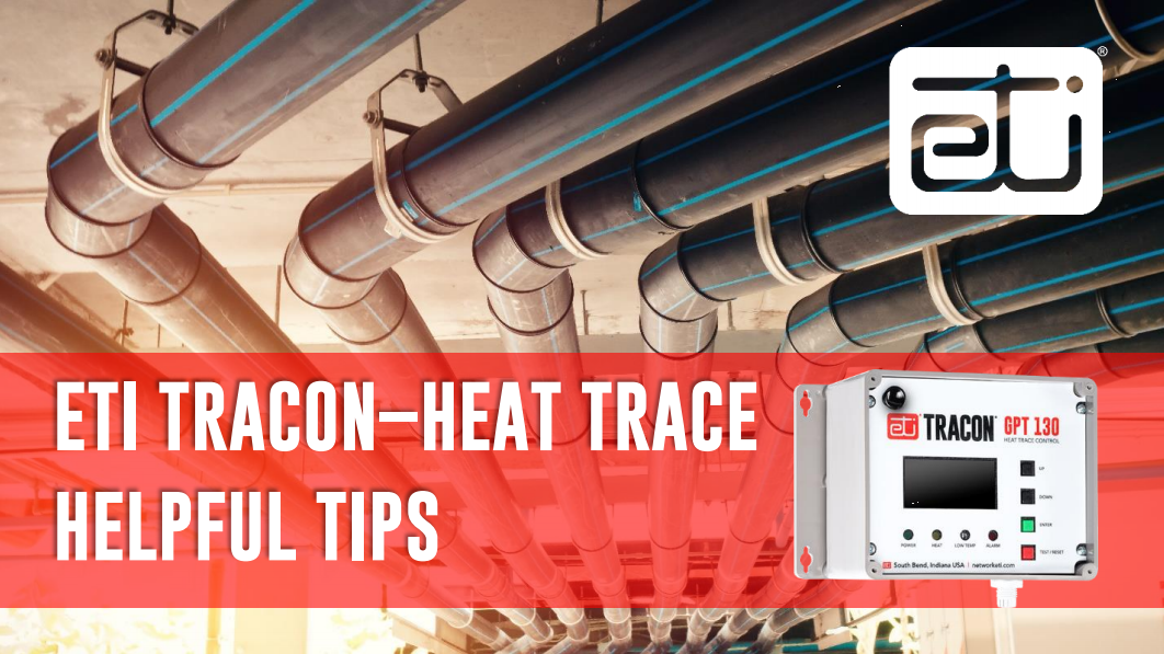 ETI TRACON – HEAT TRACE – HELPFUL TIPS