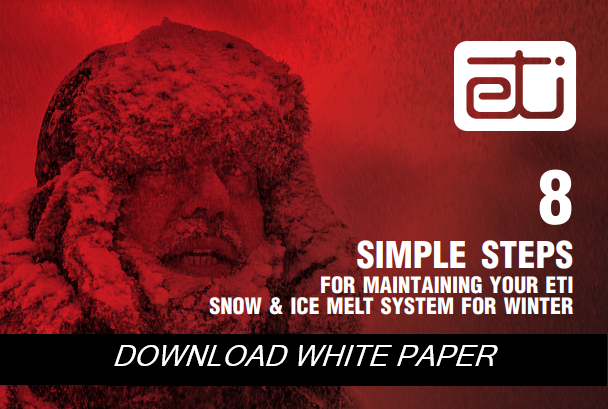 8 SIMPLE STEPS FOR MAINTAINING YOUR ETI SNOW & ICE MELT SYSTEM FOR WINTER