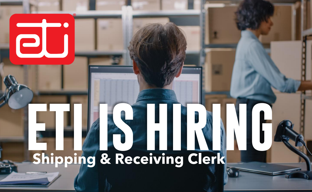 ETI IS HIRING – Shipping & Receiving Clerk