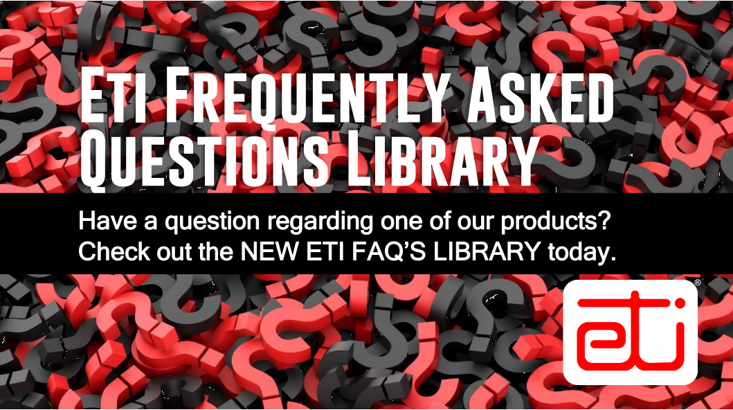 CHECK OUT ETI'S NEW FREQUENTLY ASKED QUESTIONS LIBRARY