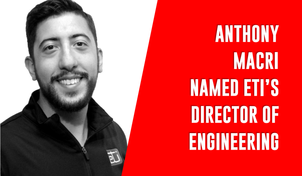 ANTHONY MACRI NAMED ETI'S DIRECTOR OF ENGINEERING