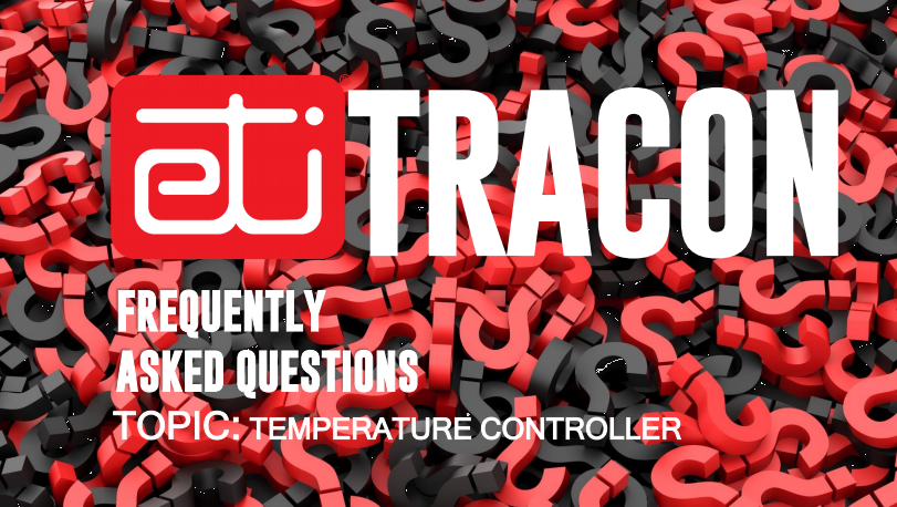 FREQUENTLY ASKED QUESTIONS – TRACON TEMPERATURE CONTROLLER